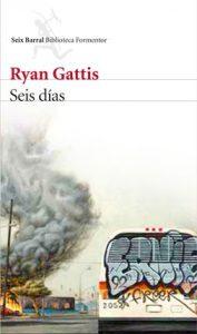Seis dias Ryan Gattis